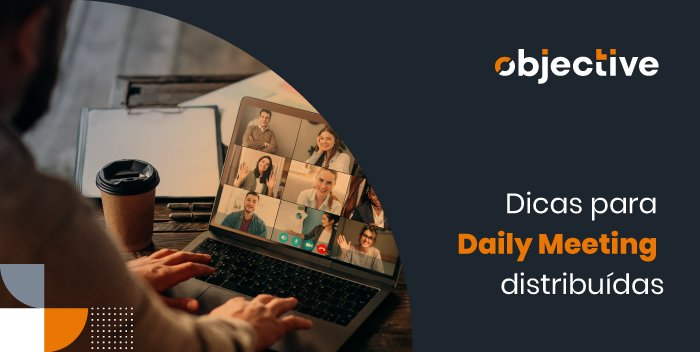 """Tela de computador aberta em uma reunião, ao lado a escrita """" Dicas para daily meeting distribuídas"""""""