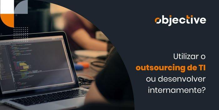 """Computador aberto com um gráfico em sua tela e ao lado a escrita """"Utilizar o outsourcing de TI ou desenvolver internamente?"""""""