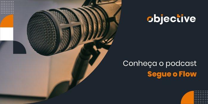 """Imagem de um microfone e ao lado a escrita """"Conheça o podcast """"Segue o Flow"""""""""""