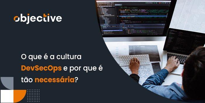 """Imagem de pessoas trabalhando juntas e ao lado a escrita """"O que é a cultura DevSecOps e o porque é tão necessária"""""""