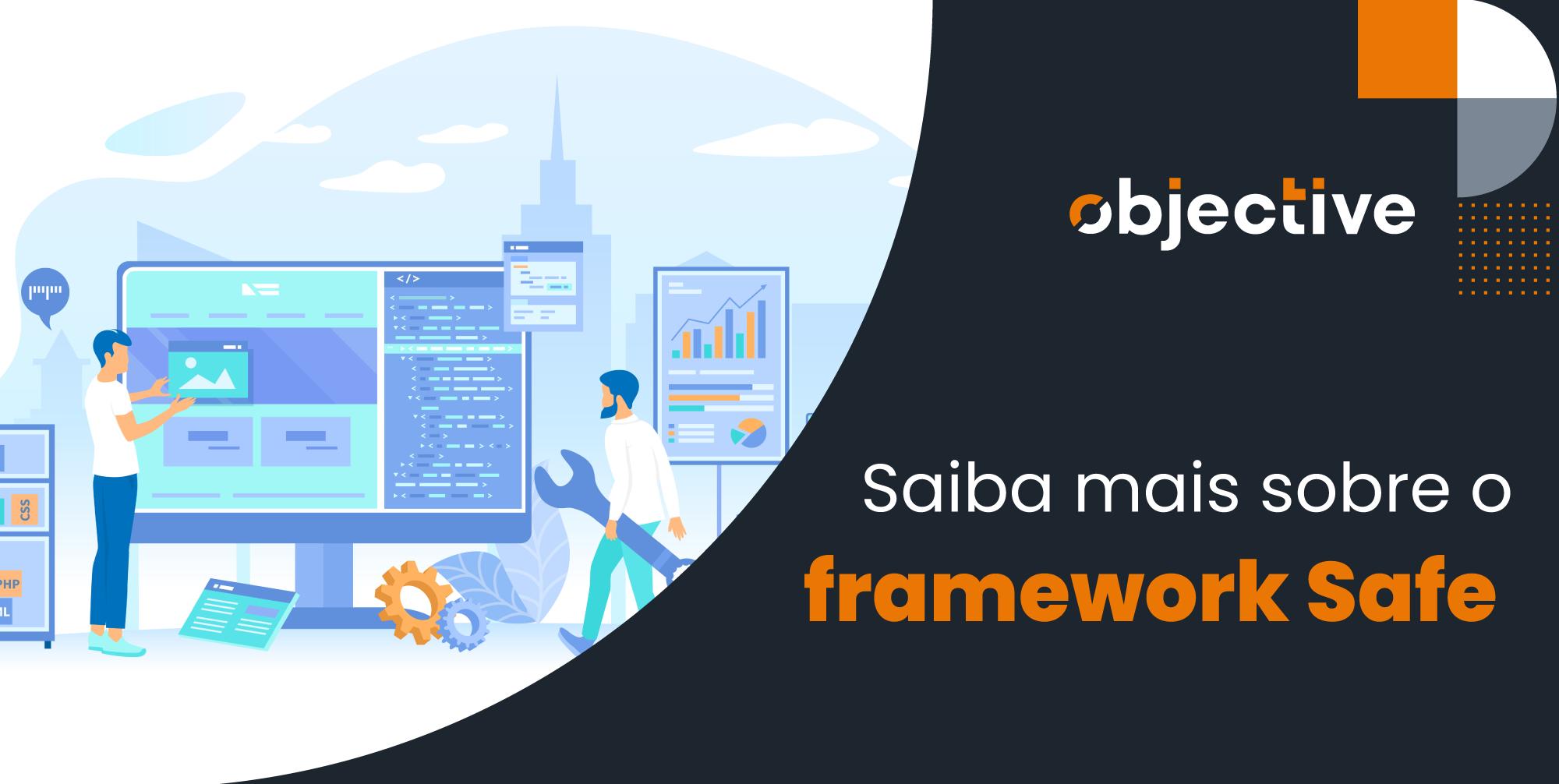 Saiba-mais-sobre-o-framework-Safe